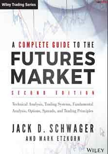 A Complete Guide to The Futures Market Technical Analysis and Trading