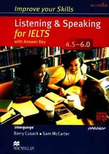 Improve Your Skills Listening and Speaking for IELTS 4.5_6.0