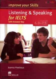 Improve Your Skills Listening and Speaking for IELTS 6.0_7.5