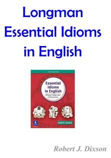 Longman Essentiasl Idioms in English