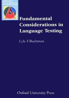 Fundamental Considerations in Language Testing