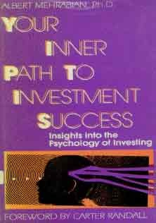Albert Mehrabian Your Inner Path to Investment Success