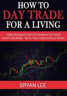 How to Day Trade for a Living Trading Strategies