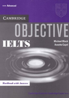 Cambridge Objective IELTS advance Work Book