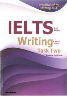 Practical IELTS Strategies 4 IELTS Writing Task Two