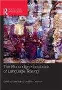 The Routledge Hand book of Language Testing