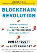 Blockchain Revolution How the Technology Behind Bitcoin and Other Cryptocurrencies Is Changing the World
