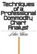 Techniques of a Professional Commodity Chart Analyst